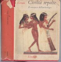 C. W. CERAM-CIVILTA' SEPOLTE EINAUDI 1955-L3264