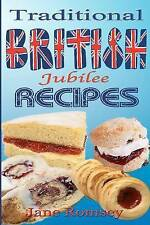 Traditional British Jubilee Recipes.: Mouthwatering recipes for traditional Brit