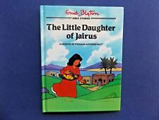 | @Oz |  BIBLE STORIES : The Little Daughter of Jairus By Enid Blyton (1996), HC