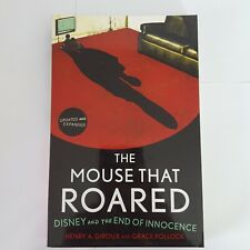 The Mouse That Roared : Disney and the End of Innocence by Grace Pollock and Hen
