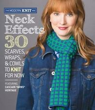 The Modern Knit Mix: Neck Effects : 30 Scarves, Wraps, and Cowls to Knit for Now
