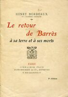 Henry Bordeaux LE RETOUR DE BARRÈS Á SA TERRE ET Á SES MORTS
