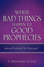 When Bad Things Happen to Good Prophecies (Paperback or Softback)