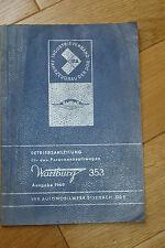 BETRIEBSANLEITUNG WARTBURG 353 AUSGABE 1969   EISENACH DDR