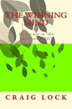 The Winning Mind : How to Win in the Race of Life by craig lock (2016,...