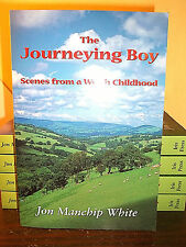 'THE JOURNEYING BOY' JON MANCHIP WHITE-Scenes from a Welsh Childhood' Signed by