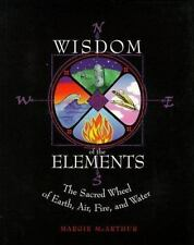 Wisdom of the Elements The Sacred Wheel of Earth, Air, Fire Water Damien Echols