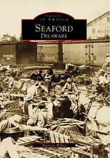Seaford, Delaware [Images of America] [DE] [Arcadia Publishing]
