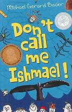 Don't Call Me Ishmael! by Michael Gerard Bauer (Paperback, 2011)