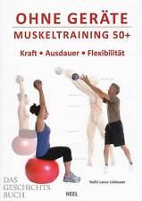 Liebmann: Muskel-Training 50+ ohne Geräte - Kraft/Ausdauer/Übungen/Hand-Buch