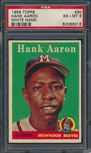 1958 Topps White Name #30 Hank Aaron Milwaukee Braves HOF PSA 6 EX-MT