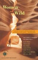 Women in the Wild : True Stories of Adventure and