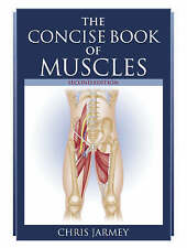 The Concise Book of Muscles by Chris Jarmey (Paperback, 2008)