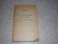 1957.symbolisme au théatre / Robichez.envoi autographe.Lugné-Poe