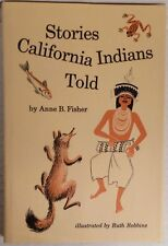 NEW Stories California Indians Told, Anne B. Fisher, Ed. (1957 Hardcover)