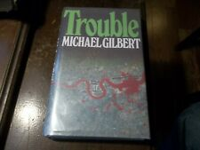 Trouble by Michael Gilbert 1987 HC/DJ SIGNED