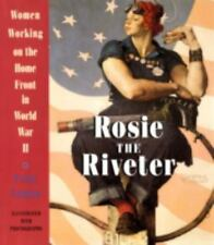 Rosie the Riveter: Women Working on the Home Front in World War II by Colman, P