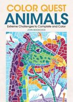 Color Quest Animals : Extreme Challenges to Complete and Color, Paperback by ...