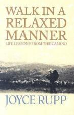 Walk in a Relaxed Manner: Life Lessons from the Camino (Paperback or Softback)