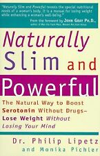 Naturally Slim and Powerful : A Woman's Guide to Losing Weight Without Losi. NEW