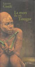 Livre la mort du roi Tsongor Laurent Gaudé book