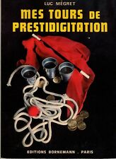 MEGRET Luc - MES TOURS DE PRESTIDIGITATION - 1982