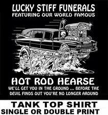 HOT ROD HEARSE GETS U IN GROUND BEFORE DEVIL KNOWS U R DEAD SKULL TANK TOP SHIRT