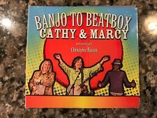 Banjo To Beatbox Cathy And Marcy Cd! With Christylez Bacon