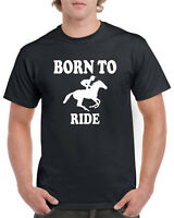 BORN TO RIDE T-SHIRT, HORSE RIDING LOVERS PONY BOYS GIRLS UNISEX GIFT TEE TOP