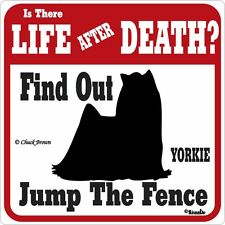 Yorkie Life After Death Funny Warning Dog Sign