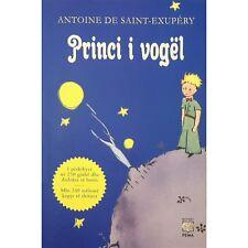Princi i vogel (Le Petit Prince) Antoine de Saint Exupèry. Kosovo, Albania, 2016