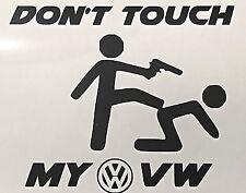 Don't Touch my VW Aufkleber Sticker Folie Logo Golf Motorsport Sport Mind Decal