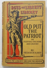 Vintage BOYS OF LIBERTY LIBRARY-OLD PUT THE PATRIOT-1904-HC-great shape!