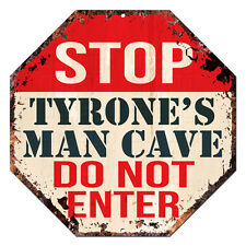 OTGM-0242 STOP TYRONE'S MAN CAVE Tin Rustic Sign Man Cave Decor Gift Ideas