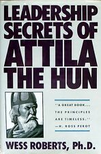 Leadership Secrets of Attila the Hun by Wess Roberts (1990, Paperback)