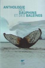 Anthologie des Dauphins et des Baleines - Christel Leca - Delachaux et Niestlé