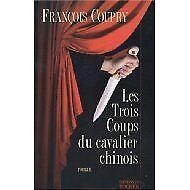 Coupry François - Les Trois Coups Du Cavalier Chinois - 2005 - Broché