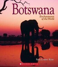 Enchantment of the World: Botswana by Sara Louise Kras and Sarah Louise Kras...