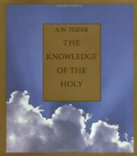 The Knowledge of the Holy: The Attributes of God: