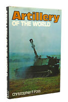 Christopher F. Foss ARTILLERY OF THE WORLD  1st Edition 1st Printing