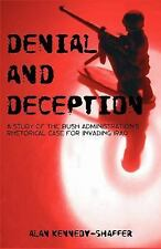 Denial and Deception: A Study of the Bush Administration's Rhetorical Case for I