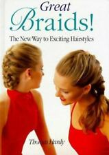 Great Braids: The New Way to Exciting Hair Styles by Hardy, Thomas