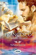 Francesco: el Maestro Del Amor by Yohana García (2015, Paperback)