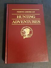 North American Hunting Adventures by Monte Burch (1988, Hc) N Amer. Hunting Club