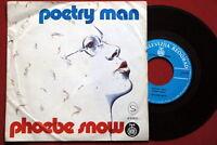 "PHOEBE SNOW POETRY MAN 1975 UNIQUE LABEL EXYU 7"" PS"