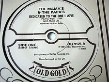 """THE MAMA'S & PAPA'S - DEDICATED TO THE ONE I LOVE / CREEQUE ALLEY  7"""" VINYL"""
