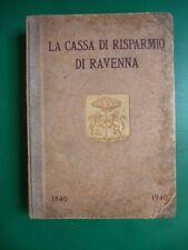 Il primo secolo di vita della Cassa di Risparmio di Ravenna 1840 1940 Rasponi