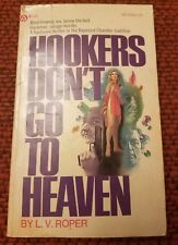 Vintage Sleaze - Hookers Don't Go to Heaven By L.V. Roper - Popular Library 1976