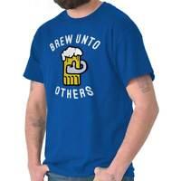 Brew Unto Others Drinking Draft Craft Drunk Short Sleeve T-Shirt Tees Tshirts