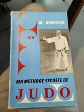 Mikinosuke Kawaishi,... Ma méthode secrète de judo 7 eme dan.